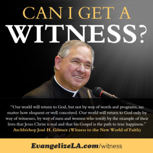 archbishop-gomez-can-i-get-a-witness