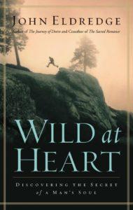 Wild at Heart — John Eldredge