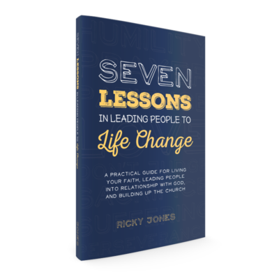 Seven Lessons in Leading People to Life Change