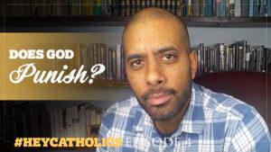 #HeyCatholics, does God punish?